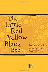 The Little Red Yellow Black Book: An Introduction to Indigenous Australia