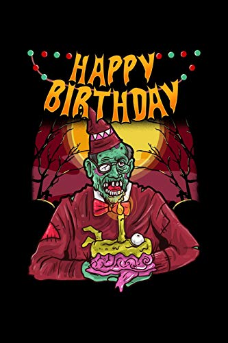Happy Birthday: Zombie, Halloween, Funny, College Ruled Lined Paper, 120 pages, 6 x 9