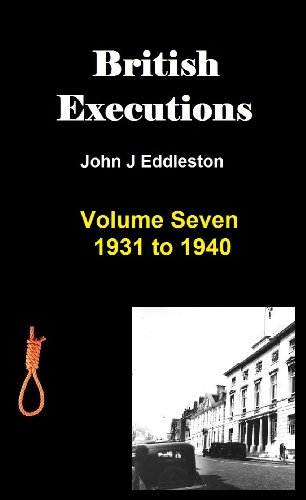 British Executions - Volume Seven - 1931 to 1940