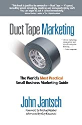Duct Tape Marketing: The World's Most Practical Small Business Marketing Guide by Jantsch, John (2008) Paperback