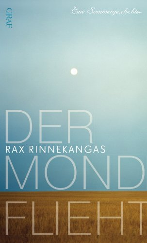 Buchseite und Rezensionen zu 'Der Mond flieht: Eine Sommergeschichte' von Rax Rinnekangas