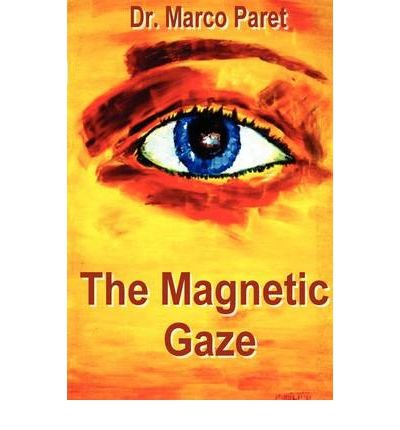 (The Magnetic Gaze) By Marco Paret (Author) Paperback on (Jun , 2011)