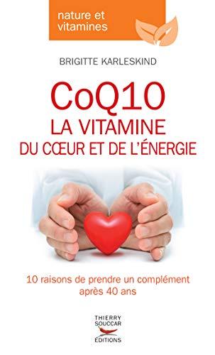 CoQ10, la vitamine du coeur et de l'énergie: la vitamine du cœur et de l'énergie (Nature & vitamines)