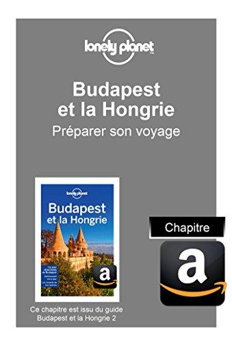 Descargar Libro Budapest et la Hongrie - Préparer son voyage de Planet Lonely