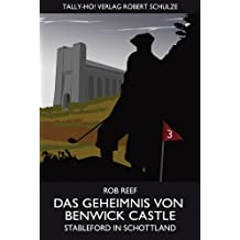 Das Geheimnis von Benwick Castle. Stableford in Schottland.