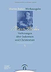 Martin Buber-Werkausgabe (MBW): Vorlesungen über Judentum und Christentum