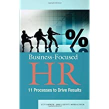 Business-Focused HR: 11 Processes to Drive Results by Mondore, Scott P., Douthitt, Shane S., Carson, Marisa A. (2011) Paperback