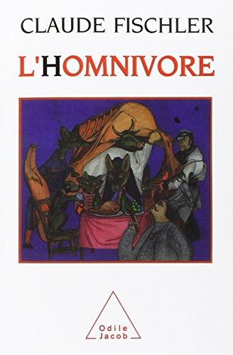 L'Homnivore: Le Goût, la Cuisine et le Corps