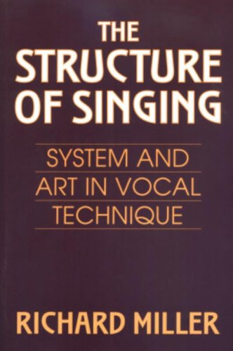The Structure of Singing: System and Art of Vocal Technique: System and Art in Vocal Technique