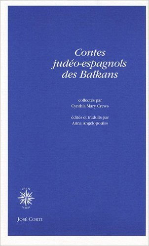 Contes judo-espagnols des Balkans de Cynthia Mary Crews,Anna Angelopoulos (Traduction) ( 2 avril 2009 )