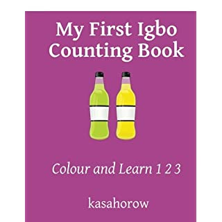 My First Igbo Counting Book: Colour and Learn 1 2 3 (kasahorow English Igbo)