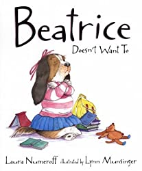 Beatrice Doesn't Want to by Laura Joffe Numeroff (2004-09-06)