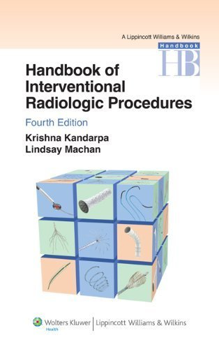 Handbook of Interventional Radiologic Procedures (Lippincott Williams & Wilkins Handbook S) Fourth Edition by Kandarpa MD PhD, Krishna (2010) Paperback