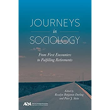 Journeys in Sociology : From First Encounters to Fulfilling Retirements
