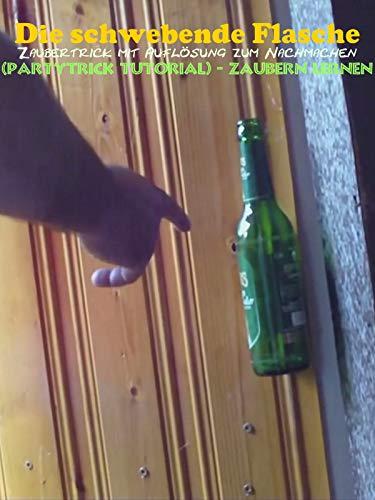 Die schwebende Flasche - Zaubertrick mit Auflösung zum Nachmachen (Partytrick Tutorial) - Zaubern lernen