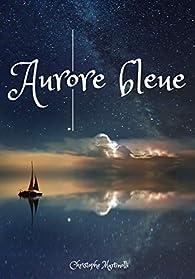 Aurore bleue par Christophe Martinolli