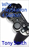 Why PlayStation 4 Sucks!!