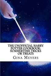 The Unofficial Harry Potter Cookbook: Summertime Tricks Or Treats by Gina Meyers (2011-07-27)