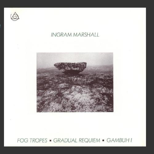fog-tropes-gradual-requiem-by-ingram-marshall