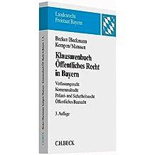 Klausurenbuch Öffentliches Recht in Bayern: Verfassungsrecht, Kommunalrecht, Polizei- und Sicherheitsrecht, Öffentliches Baurecht