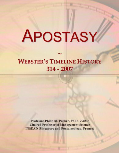 Apostasy: Webster's Timeline History, 314 - 2007