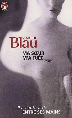 Ma soeur m'a tuée par Marthe Blau