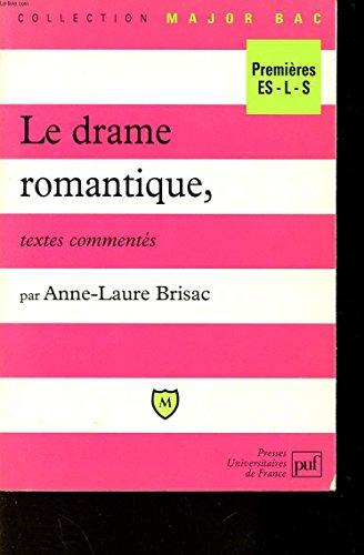 Le Drame romantique : Textes commentés par Anne-Laure Brisac