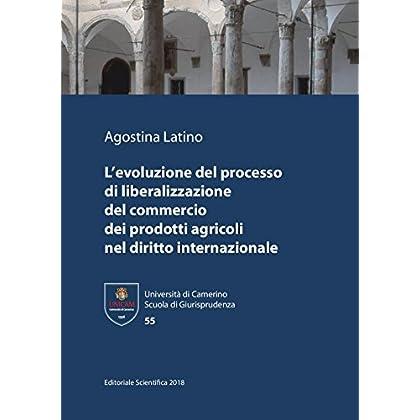 L'evoluzione Del Processo Di Liberalizzazione Del Commercio Dei Prodotti Agricoli Nel Diritto Internazionale
