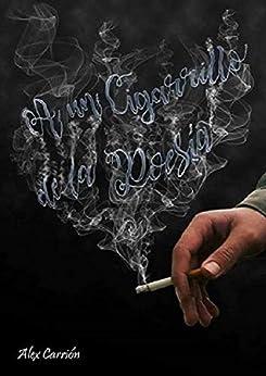 A Un Cigarrillo De La Poesía por Alex  Carrión Carrión