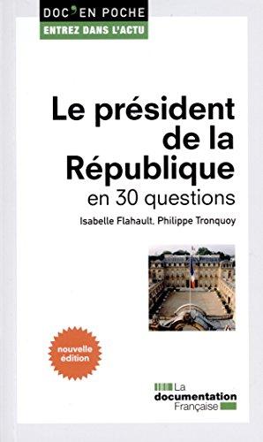 le-president-de-la-republique-en-30-questions