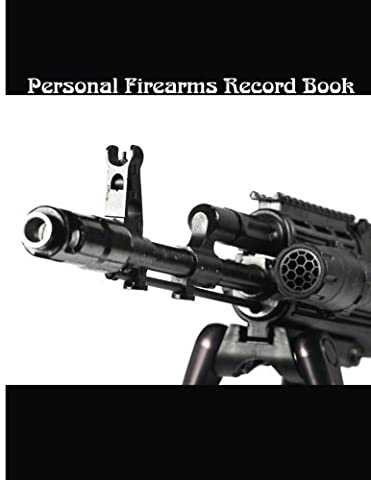 "Personal Firearms Record Book: A handy and very detailed Personal Firearms Record book Acquisition and Disposition Record Book 8.5x11"" 154Pages"