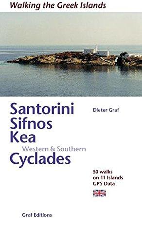 Santorini, Sifnos, Kea, Western & Southern Cyclades: 50 Walks on 11 Islands (Walking the Greek Islands)