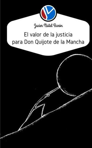 El valor de la justicia para Don Quijote de la Mancha: Volume 10 (Criminología y Justicia)