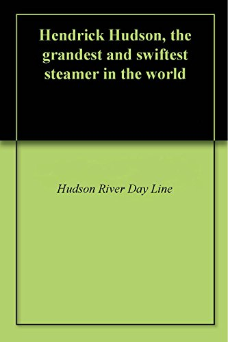 Hendrick Hudson, the grandest and swiftest steamer in the world (English Edition)