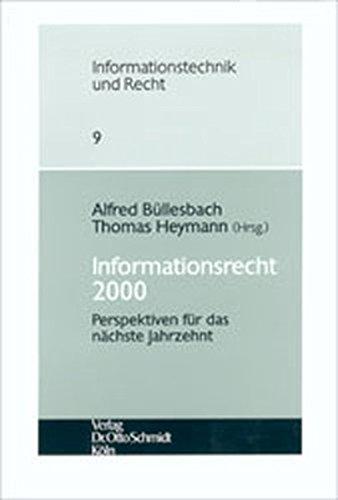 Informationsrecht 2000: Perspektiven für das nächste Jahrzehnt (Schriftenreihe der Deutschen Gesellschaft für Recht und Informatik e.V.)