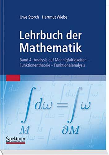 Lehrbuch der Mathematik, Band 4: Analysis auf Mannigfaltigkeiten - Funktionentheorie - Funktionalanalysis