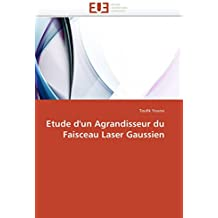 Etude d'un Agrandisseur du Faisceau Laser Gaussien (Omn.Univ.Europ.)