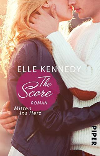The Score - Mitten ins Herz: Roman (Off-Campus 3)