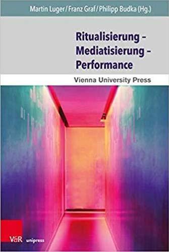 Ritualisierung – Mediatisierung – Performance