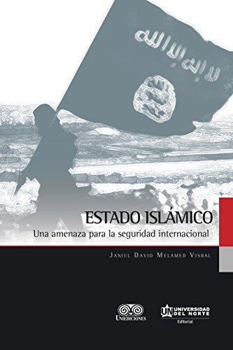 Estado Islámico: Una amenaza para la seguridad internacional