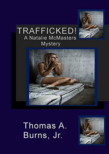 Trafficked!: A Natalie McMasters Mystery (The Natalie McMasters Mysteries Book 3) (English Edition)