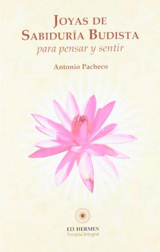 Joyas de sabiduría budista para pensar y sentir por Antonio Pacheco Fuentes