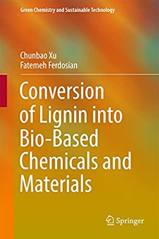 Conversion of Lignin into Bio-Based Chemicals and Materials (Green Chemistry
