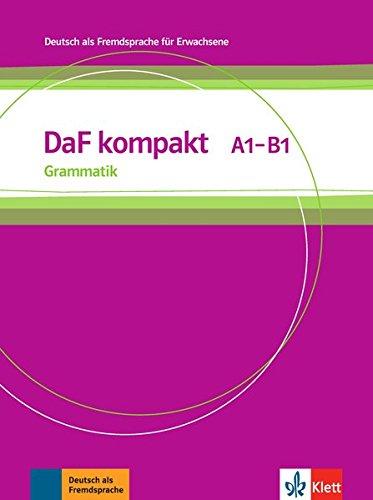 DaF kompakt A1 - B1: Deutsch als Fremdsprache für Erwachsene. Grammatik