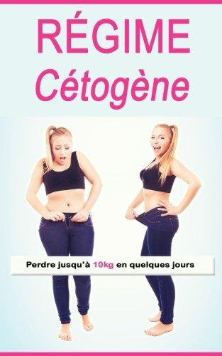 Rgime Ctogne: Perdre jusqu 10kg en quelques jours