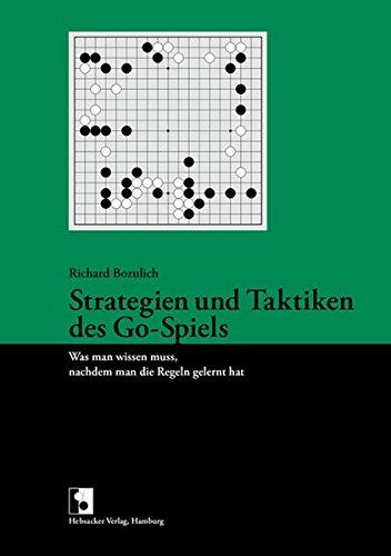 Strategien und Taktiken des Go-Spiels. Was man wissen muss, nachdem man die Regeln gelernt hat