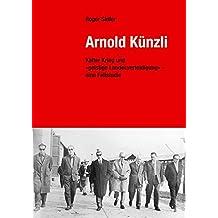 Arnold Künzli: Kalter Krieg undgeistige Landesverteidigung – eine Fallstudie