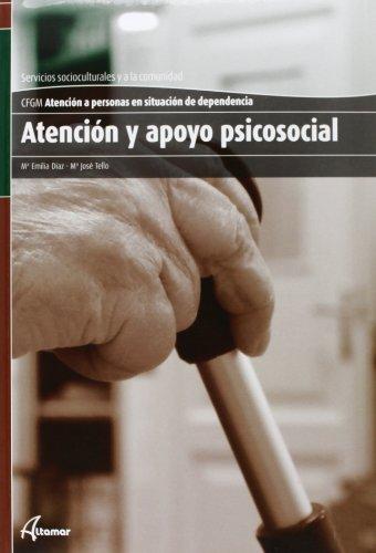 Atención y apoyo psicosocial (CFGM ATENCIÓN A PERSONAS EN SITUACIÓN DE DEPENDENC) por M. J.Tello M. E. Díaz