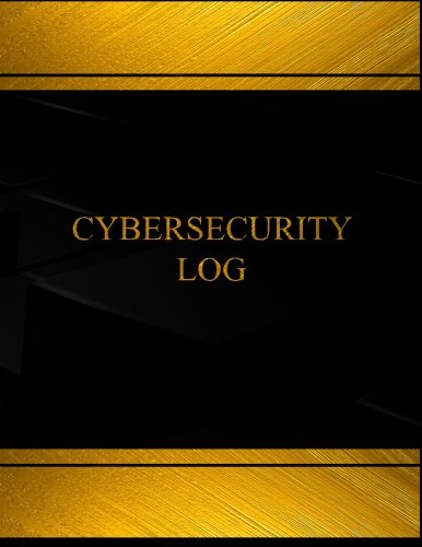 Cybersecurity (Log Book, Journal - 125 pgs, 8.5 X 11 inches): Cybersecurity Logbook (Black  cover, X-Large)