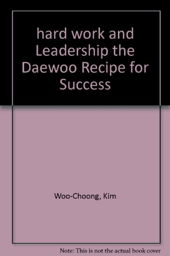 hard-work-and-leadership-the-daewoo-recipe-for-success